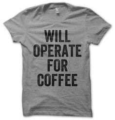 Will Operate For Coffee Shirt – Black Rifle Coffee Company
