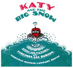 Katy and The Big Snow by Virginia Lee Burton (Age 3-6) | 23 Feminist Books Every Child Should Read