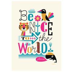 Ingela Arrhenius poster & print be nice to the world for kids £19
