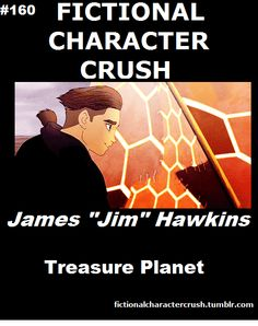 I love the movie Treasure Planet, I have always imagined a world like Jims. I will never forget this amazing character!