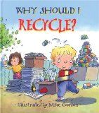 Storytime Standouts looks at Why Should I Recycle and other picture books about caring for our environment.