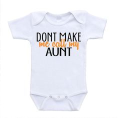 Don't Make Me Call My Aunt by LovedOnez on Etsy