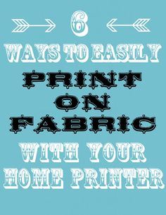 6 Easy Ways to Print on Fabric! Great DIY tutorials for creating Crafts and Home Decor Projects with your Home Printer. Graphics Fairy via @ Shibori, Jet Set, Diy Wood Wall, Diy Blanket Ladder, How To Make Labels, Bath Bomb Recipes, Martha Stewart Crafts, Freezer Paper, Diy Headboards