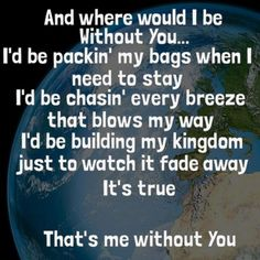 """Me Without You"" by TobyMac. LOVE this song!"