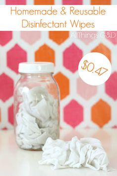 Make your own disinfectant wipes -- cheap, fast & reusable!