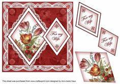Red Tulips My Wife 7in Double Diamond Topper on Craftsuprint designed by Ann-marie Vaux - I have designed this 7in topper for your cards to be easy and quick. Simply cut out the base and attach to your card, then using 3D foam, build up the diamond layers, remembering the sentiment diamond overlaps alittle to the picture. Add your own bow or /and glitter to finish, however the card is so pretty you can leave it as it is and people will think you have spent a ages making it.