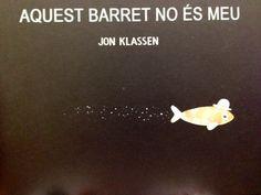 Aquest barret no és meu: 15e premi llibreter -categoria Àlbum il·lustrat. Jon Klassen. Editat per Milrazones. Un llibre que serà un clàssic.