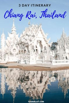 Chiang Rai 3 Day Itinerary #Thailand #ChiangRai