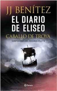 El Diario De Eliseo Caballo De Troya De J J Benitez Leer