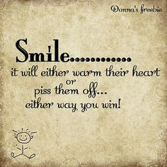 so true...always better to just smile!!!!