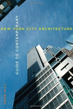 Guide to Contemporary New York City Architecture by John Hill. $21.88. Author: John Hill. Publication: December 5, 2011. Publisher: W. W. Norton & Company; 1 edition (December 5, 2011)