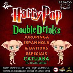 SABADO, Harry Pop uma Noite Magica. Preparamos uma festa INESQUECÍVEL  +DOUBLE DRINKS a noite + CATUABA $10.00 ATÉ AS 00H00 .   LISTA TUNNEL: http://tunnel.com.br