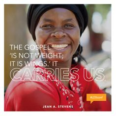 """""""The gospel of Jesus Christ is not a checklist of things to do; rather, it can live in our hearts. [It] is not weight; it is wings. It carries us."""" –Sister Jean A. Stevens"""