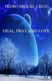 Heal, Pray and Love