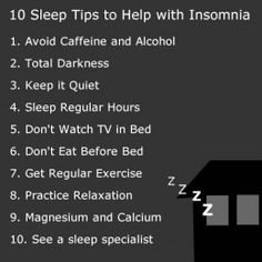 Here are 10 sleep tips to help with insomnia.  Article contains video of doctors and references.