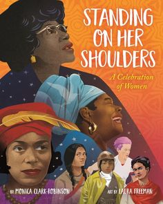 A stunning love letter to the important women who shape us -- from our own mothers and grandmothers to the legends who paved the way for girls and women everywhere.