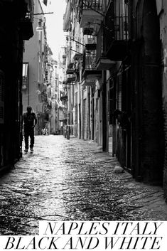 See the soul of colorful Naples Italy through our black and white Naples photos.
