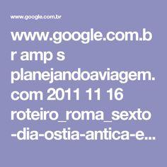 www.google.com.br amp s planejandoaviagem.com 2011 11 16 roteiro_roma_sexto-dia-ostia-antica-e-san-clemente amp