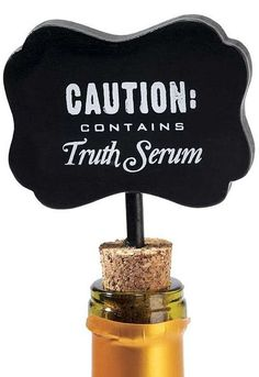 Caution : Contains Truth Serum Wine Stopper Sign //