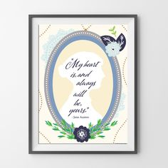 """Genius Series Art Print - Austen Poster Digital Download  Genius Series Hoodie - Austen  """"I come here with no expectations, only to profess, now that I am at liberty to do so, that my heart is and always will be...yours.""""  ~ Jane Austen, Sense and Sensibility"""
