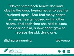 "#divorce : #tale by Sarah Townley  (@drsarahrunning)   ""Never come back here!"" she said, closing the door, hoping never to see her husband again. ....      View in #talehunt App -  http://talehunt.com/t/dFH-c     #shortstories #shortstory #lovetowrite #story #writers #drsarahrunning"