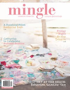 Our Summer 2015 issue of Mingle has a bunch of summertime gatherings, from a fabulous '60s Mod Tea party to Kathleen Overby's Handmade Wedding to Samantha Heather's fun-loving Drive-In Movie Night.