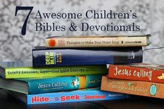7 awesome childrens bibles and devotionals