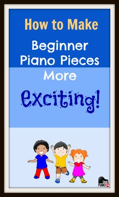 Click here to find out how to make those little bitty beginner pieces much more exciting! | www.teachpianotoday.com #pianoteaching #pianostudio #pianolessons