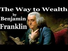The Way to Wealth by Benjamin Franklin - Full Free Audio Book - YouTube