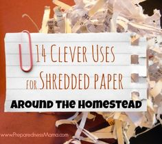 14 Clever Uses for Shredded Paper Around the Homestead - PreparednessMama