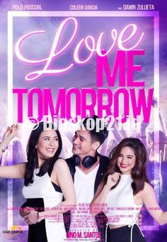 watch movie Love Me Tomorrow (2016) online - http://bioskop21.id/film/love-me-tomorrow-2016