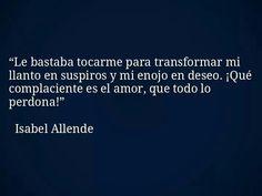 Isabel Allende. / el.amor todo lo perdona