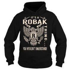 Its a ROBAK Thing You Wouldnt Understand - Last Name, Surname T-Shirt (Eagle)