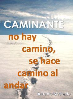 Frase caminante no hay camino - Antonio Machado