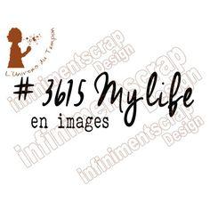 3615 my life