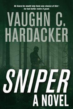 Sniper: A Thriller by Vaughn C. Hardacker http://www.amazon.com/dp/B00EBO2D1K/ref=cm_sw_r_pi_dp_I5nVwb1CB42Y8