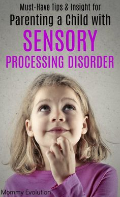 Must Have Tips And Insight For Parenting A Child With Sensory Processing Disorder