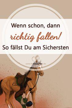 Manchmal kann man es nicht verhindern vom Pferd zu fallen. Wie man das möglichst ohne Verletzungen schafft, kannst Du hier nachlesen.