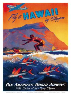 my plane theme...Fly To Hawaii by Clipper, Pan American World Airways c.1940s Art Print