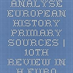 Analyse European History Primary sources | 10th review in h-europe