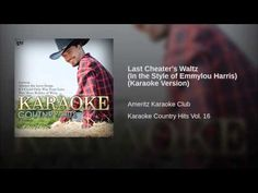 Last Cheater's Waltz (In the Style of Emmylou Harris) (Karaoke Version) - YouTube
