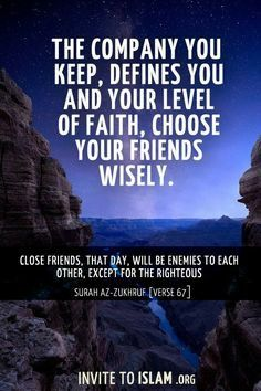 Choose your friends wisely. #Alhumdulilah #For #Islam #Muslim
