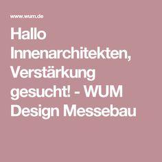 Hallo Innenarchitekten, Verstärkung gesucht! - WUM Design Messebau