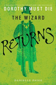 The Wizard Returns by Danielle Paige • March 3, 2015 • HarperCollins https://www.goodreads.com/book/show/24390076-the-wizard-returns