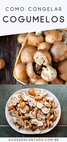 Confira como congelar cogumelo para tê-los sempre na geladeira. Cogumelos são ótimos para receitas veganas e vegetarianas, pode virar risoto, strogonoff, sopa ou creme. Você também fazer cogumelo recheado, gratinado, servir com macarrão. São inúmeras receitas simples e deliciosas. #cogumelo #receitas #congelar #facil #dica #cozinha #acasaencantada   a Casa Encantada Risotto, Stuffed Mushrooms, Food And Drink, Keto, Pasta, Vegetables, Plant Based, Blog, Vegetarian Recipes