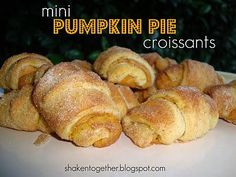 "Mini Pumpkin Pie Croissants from ""Shaken Together..."""