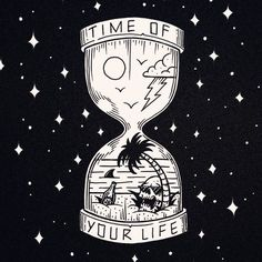 Death is the time of your life.