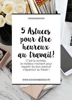 #RENTRÉE : 5 CONSEILS POUR REPARTIR AU TRAVAIL DU BON PIED. – Good Vibes Only