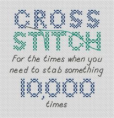Cross Stitch: For when you need to stab something 1000 times