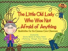 The Little Old Lady Who Was Not Afraid of Anything ~ Common Core Booktivities!